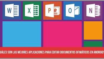 Las 6 mejores aplicaciones para editar documentos ofimáticos (Office) en Android (Doc, Excel, PDF...)