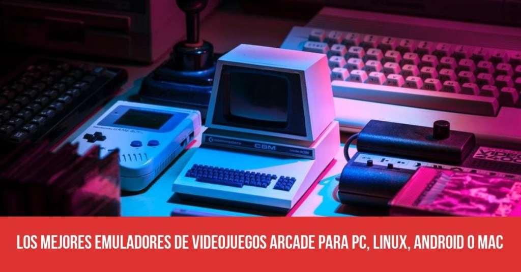 Los mejores emuladores de videojuegos arcade para PC, Linux, Android o Mac