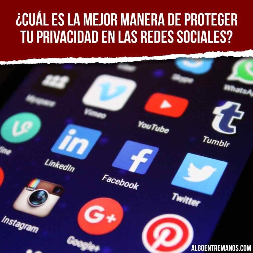 ¿Cuál es la mejor manera de proteger tu privacidad en las redes sociales?