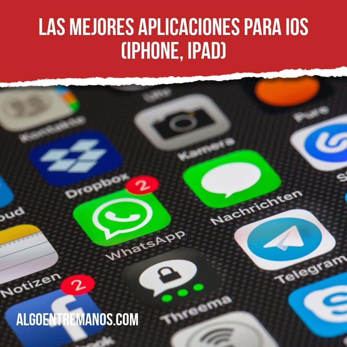 Las Mejores Aplicaciones Para Iphone Ipad Gratis Y De Pago En 2020