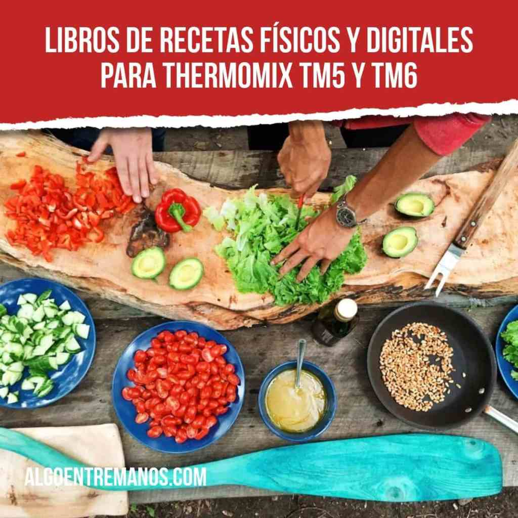 Libros de recetas físicos y digitales para Thermomix TM5 y TM6