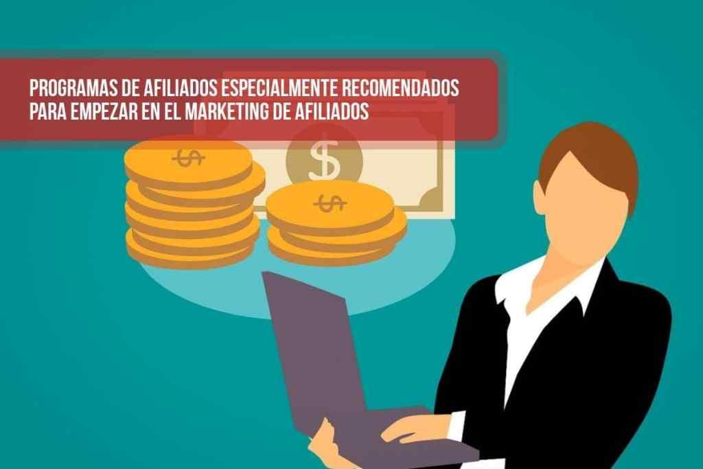 Programas de afiliados especialmente recomendados para empezar en el marketing de afiliados