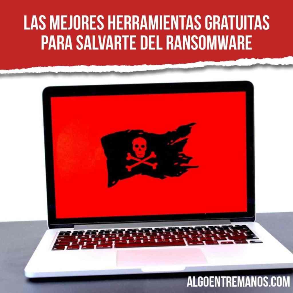 ¿Cuáles son las mejores herramientas gratuitas para salvarte del ransomware?