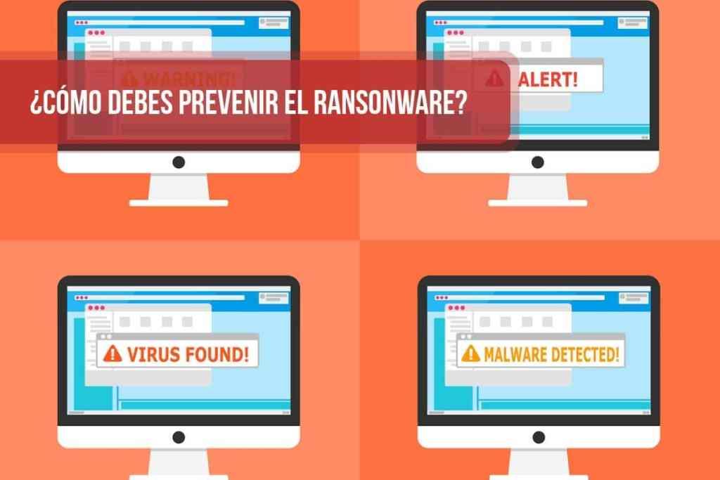 ¿Cómo debes prevenir el Ransonware?