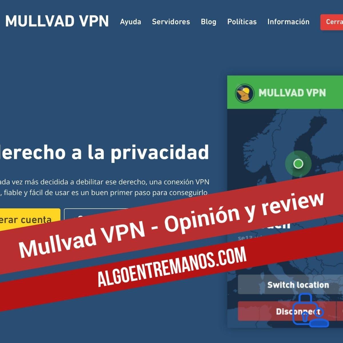 Mullvad VPN - Opinión y review