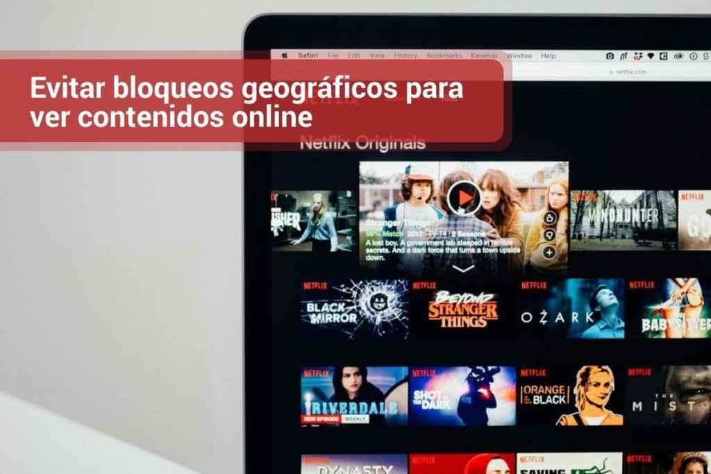 Evitar bloqueos geográficos para ver contenidos online