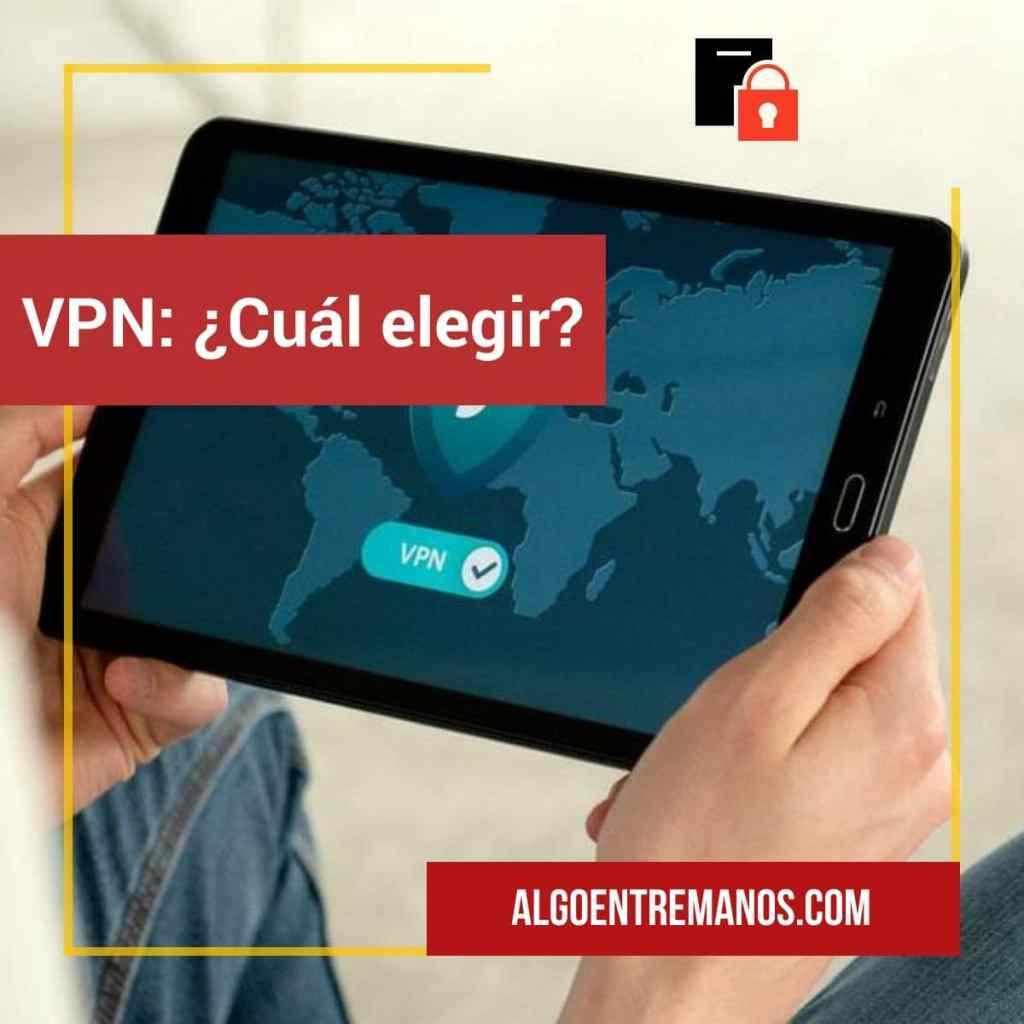 VPN: ¿Cuál elegir?