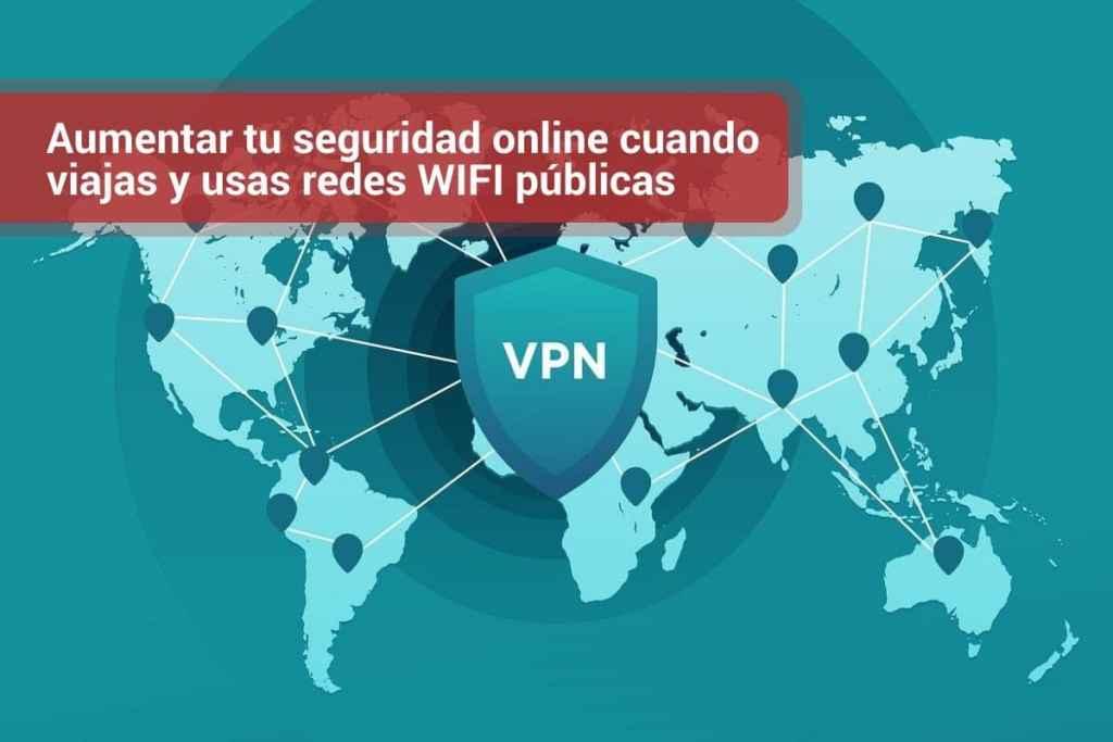 Aumentar tu seguridad online cuando viajas y usas redes WIFI públicas
