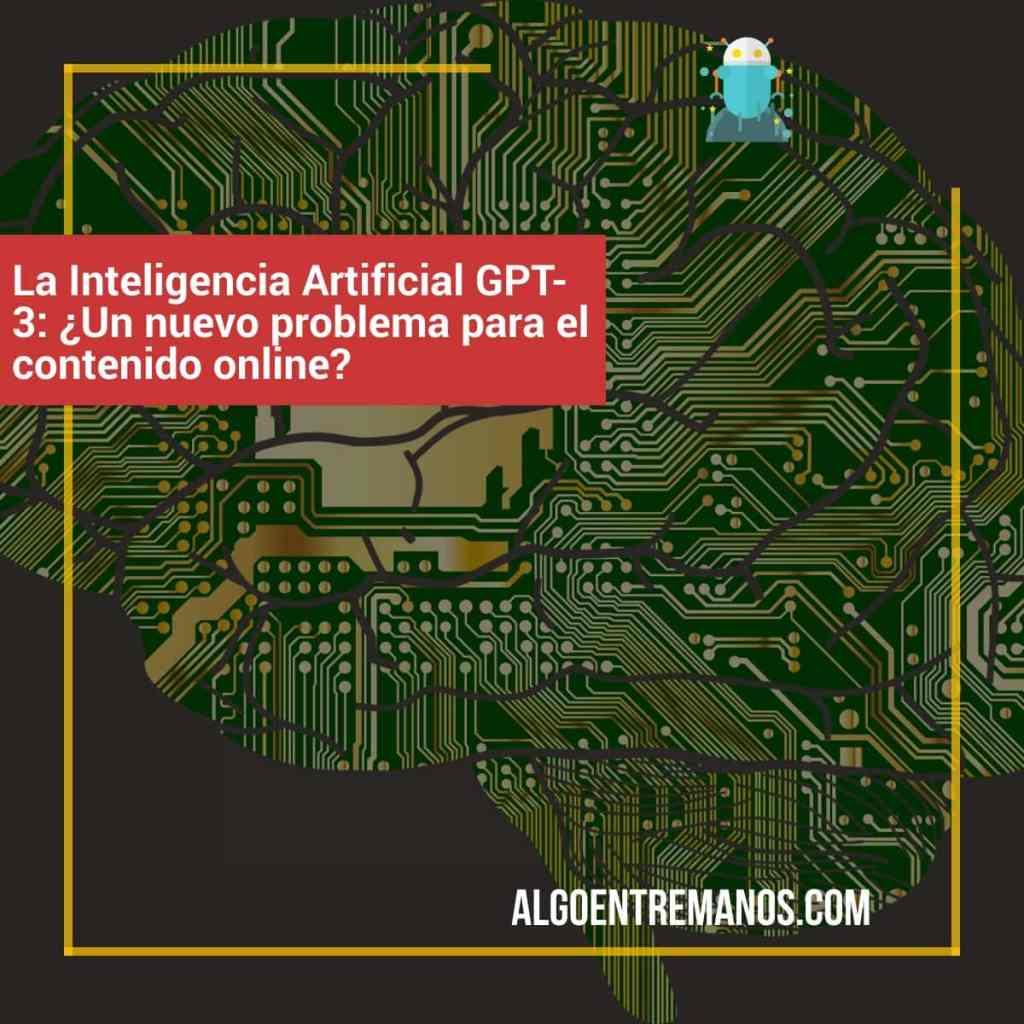 La Inteligencia Artificial GPT-3: ¿Un nuevo problema para el contenido online?
