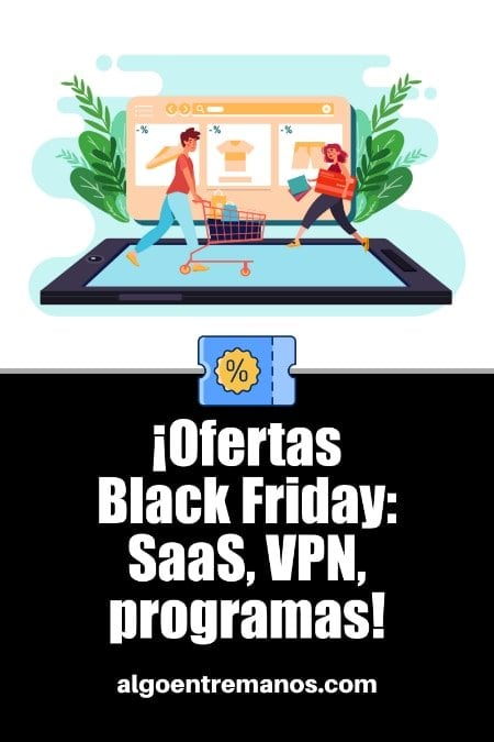 Ofertas Black Friday 2020 en SaaS, VPN, programas