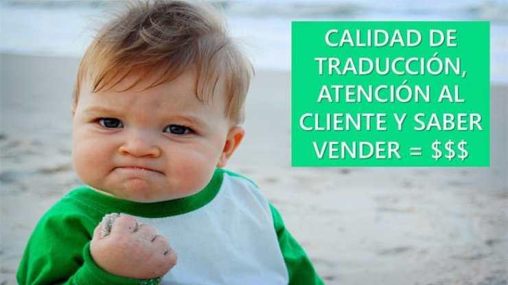 Calidad de traducción, atención al cliente y saber vender