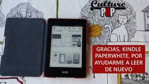 Gracias, Kindle Paperwhite, por ayudarme a leer de nuevo