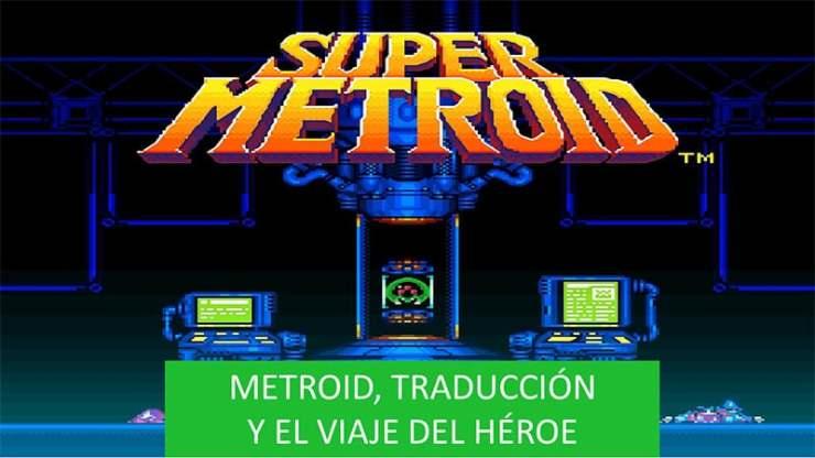 Metroid, traducción y el viaje del héroe