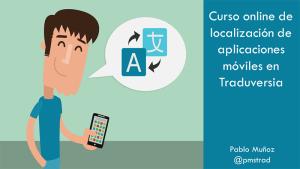 Curso online de localización de aplicaciones móviles en Traduversia