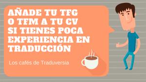 Añade tu TFG o TFM a tu CV si tienes poca experiencia