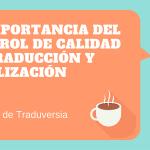 La importancia del control de calidad en traducción y localización