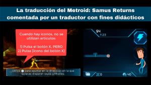 La traducción del Metroid: Samus Returns comentada por un traductor con fines didácticos