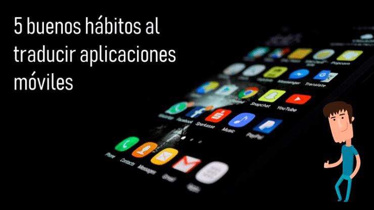 5 buenos hábitos al traducir aplicaciones moviles