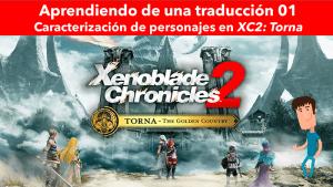 Aprendiendo de una traducción 01: Caracterización de personajes en «Xenoblade Chronicles 2: Torna»