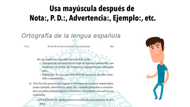 Usa mayúscula después de Nota:, P. D.:, Advertencia:, Ejemplo:, etc.
