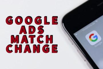 google ads match change