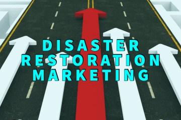 disaster restoration marketing
