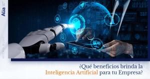 ¿Qué beneficios brinda la Inteligencia Artificial para tu Empresa?