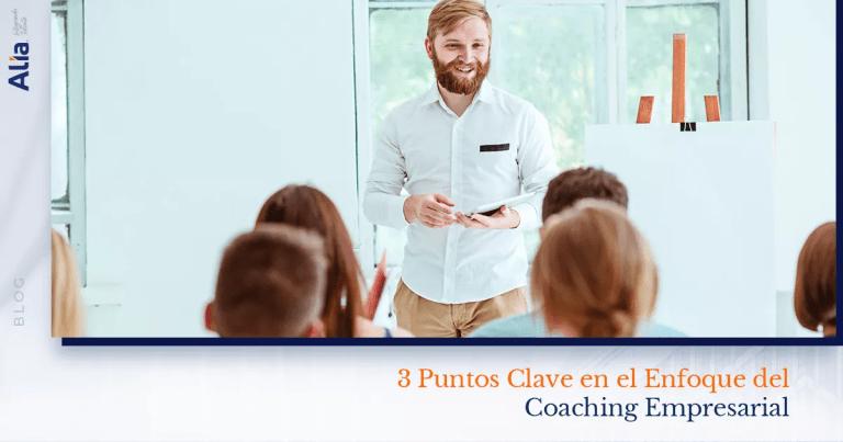 3 Puntos Clave En El Enfoque Del Coaching Empresarial
