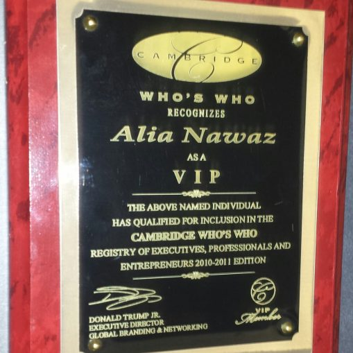 "Dr. Alia Nawaz, Selected ""VIP member of the year"" (2010-2011) in Cambridge who's who, is recognized as a mark of Excellence Honour and Achievement"" among Executives, Professionals and Entrepreneurs also inclusion in the directory of 2010- 2011edition"