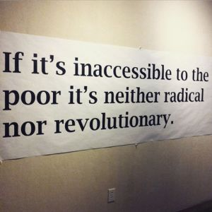if its inaccessible to the poor.......