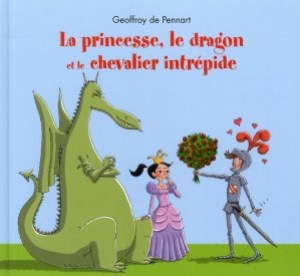 La princesse le dragon et le chevalier intrépide