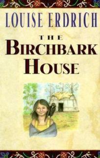 book cover: The Birchbark House by Louise Erdrich