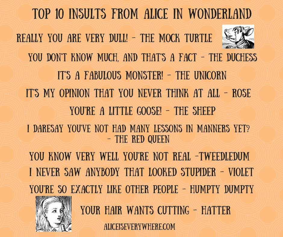 Top 10 Alice In Wonderland Insults Alice Is Everywhere