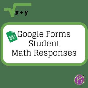 Google Forms: Students Respond with Math Symbols - Teacher Tech