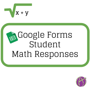 Google Forms: Students Respond with Math Symbols