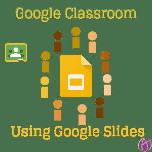 google classroom submitting collaborative google slides teacher tech