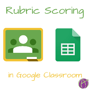 Google Classroom - Using RubricTab to Assess Students