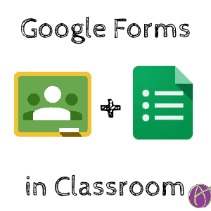 Google Forms in Classroom