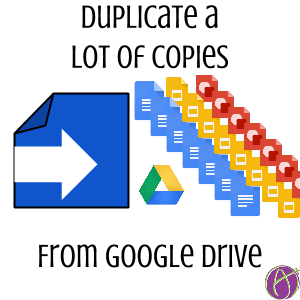 Duplicate a lot of copies from Google Drive