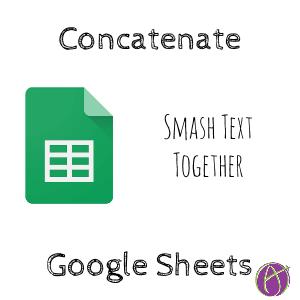 Google Sheets: Concatenate ... You're Welcome - Teacher Tech