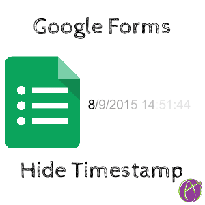 google forms hide timestamp