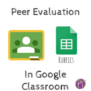 Peer Evaluation in Google Classroom - Teacher Tech