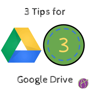3 tips for Google Drive