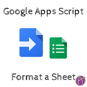 Google Apps Script Format A Sheet Teacher Tech