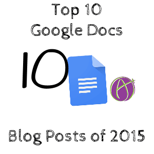 Top 10 Google Docs Posts of 2015 - Teacher Tech