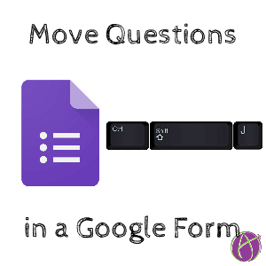 Move questions in a google form