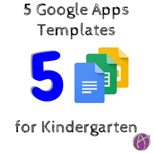 5 Google Apps templates for kindergarten. Kindergarten Google Apps
