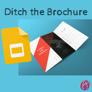 Ditch the Brochure