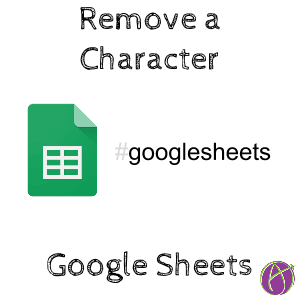 Google Sheets: Take Off One Character - Teacher Tech