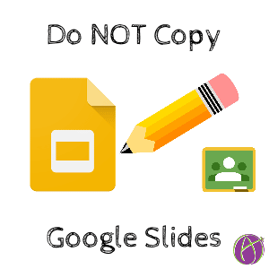 Google Classroom: Edit Slides Not Copy